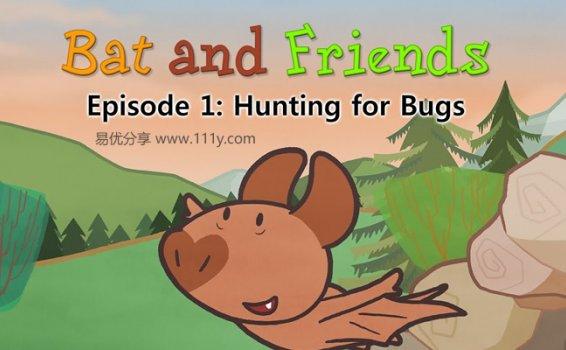 《小蝙蝠和他的朋友们Bat and Friends》英文版72集动画视频+MP3故事音频 百度云网盘下载
