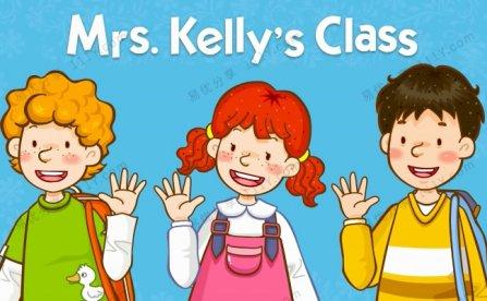 《Mrs. Kelly's Class凯丽太太课堂》全36集英语启蒙视频音频绘本 百度网盘下载